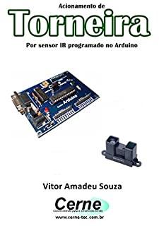 Acionamento de torneira por sensor ir programado no arduino ebook acionamento de torneira por sensor ir programado no arduino fandeluxe Images
